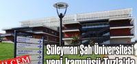 Süleyman Şah Üniversitesi yeni kampüsü Tuzla'da