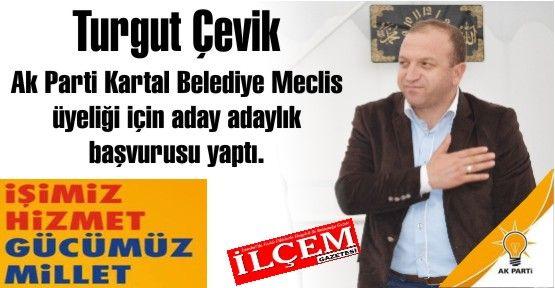 Turgut Çevik Ak Parti Kartal Belediye Meclis üyesi aday adayı