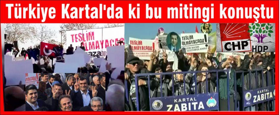 Türkiye Kartal'da ki bu mitingi tartışıyor.