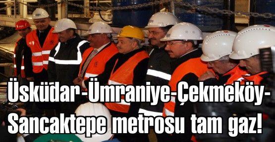 Üsküdar-Ümraniye-Çekmeköy-Sancaktepe metro tünel açma töreni yapıldı