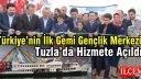 Türkiye'nin İlk Gemi Gençlik Merkezi Tuzla'da Hizmete Açıldı