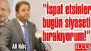 Ali Kılıç, 'İspat etsinler, bugün siyaseti bırakıyorum!'