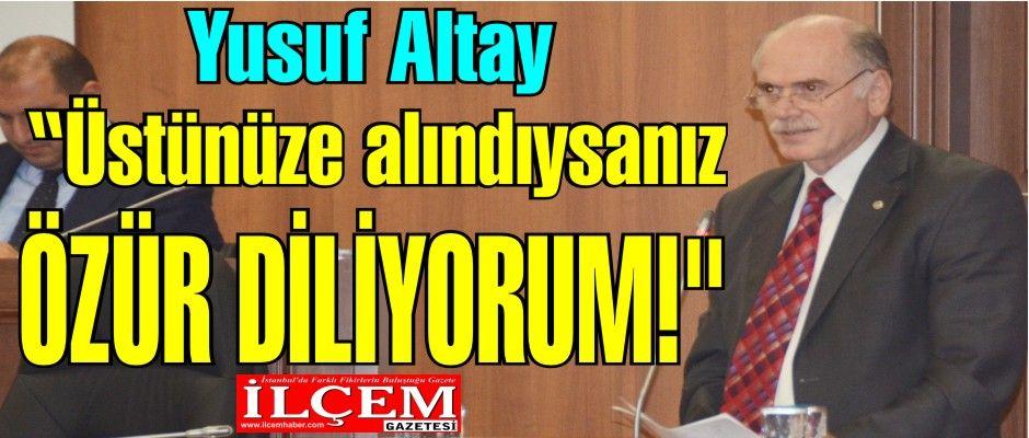 Yusuf Altay ''Hepinizden özür diliyorum!''