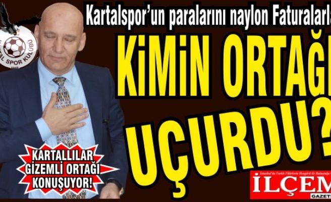 Kimin ortağı Kartalspor'un paralarını, naylon Faturalarla uçurdu?