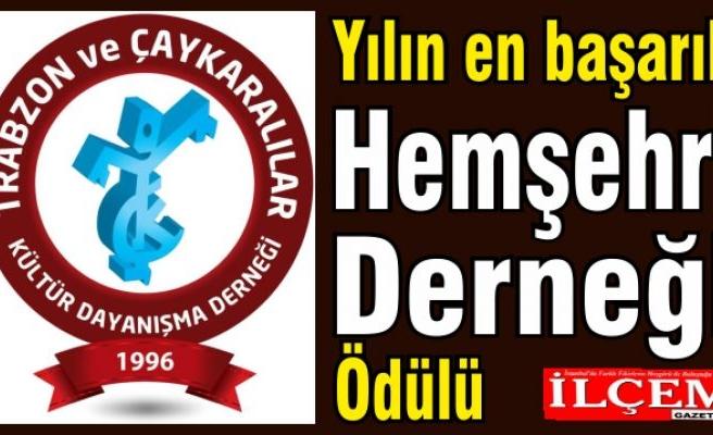 Trabzon ve Çaykaralılar Derneği'ne yılın en başarılı Hemşehri derneği ödülü
