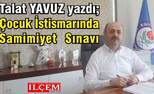 Talat YAVUZ yazdı. Çocuk İstismarında Samimiyet Sınavı