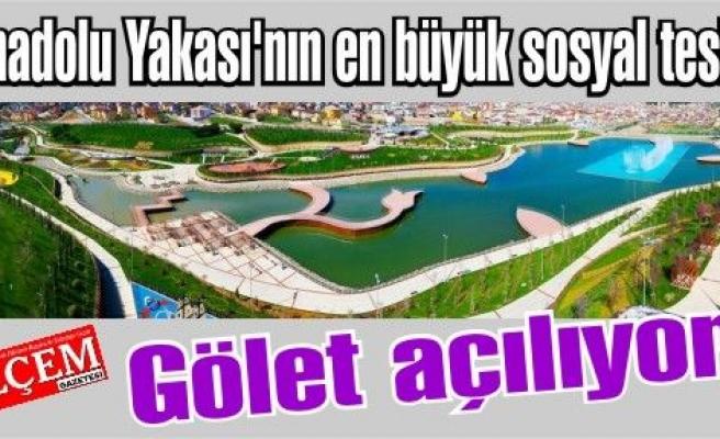 Anadolu Yakası'nın en büyük sosyal tesisi Gölet açılıyor.