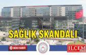 Kartal Lütfi Kırdar Hastanesi'nde sağlık skandalı!