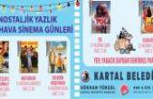 Kartal'da Nostaljik Sinema Günleri devam ediyor.