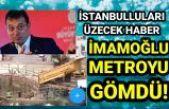 İmamoğlu Metroyu yapacağına gömdü! İmamoğlu'ndan İstanbul halkını üzecek hamle.