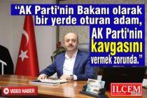 AK Parti'nin Bakanı olarak bir yerde oturan adam, AK Parti'nin kavgasını vermek zorunda.
