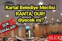 Kartal Belediye Meclisi ranta dur diyecek mi?