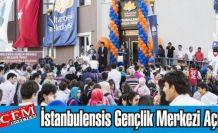 İstanbulensis Gençlik Merkezi Açıldı