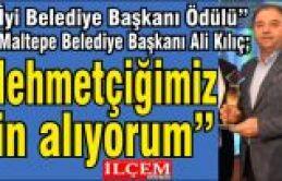 """Başkan Kılıç'a """"En İyi Belediye Başkanı Ödülü"""""""