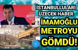 İmamoğlu'nden İstanbul halkını üzecek hamle. Metroyu yapacağına üzerine toprak döktürdü.