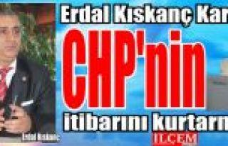 Erdal Kıskanç Kartal'da, CHP'nin itibarını...