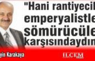 """Mimar Hüseyin Karakaya """"Hani rantiyecilerin,..."""