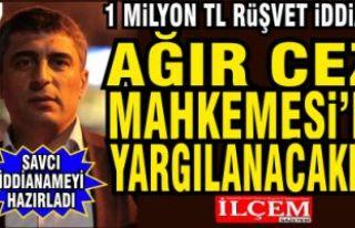 1 Milyon TL. Rüşvet iddiası ile Ağır Ceza Mahkemesi'nde...