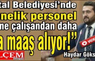 """Haydar Göksoy """"Kartal Belediyesi'nde 2 senelik..."""