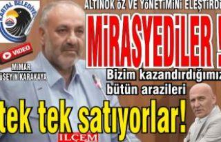 """Karakaya, Altınok Öz ve yönetimine """"Mirasyediler""""..."""