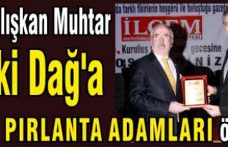 En Çalışkan Muhtar Zeki Dağ'a Yılın Pırlanta...