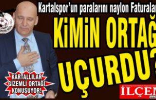 Kimin ortağı Kartalspor'un paralarını, naylon...