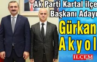 Gürkan Akyol Ak Parti Kartal İlçe Başkanı Adayı...