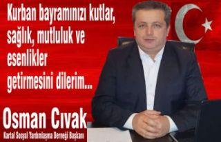 Osman Cıvak Kurban Bayramı mesajı yayımladı.