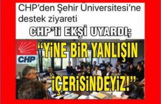 "CHP'yi, ""Şehir Üniversitesi hata!""..."