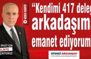 "Efendi Argunşah ""Kendimi 417 delege arkadaşıma..."