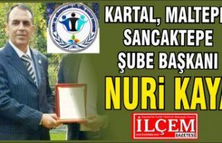 Nuri Kaya, Kartal-Maltepe-Sancaktepe Şube Başkanı...