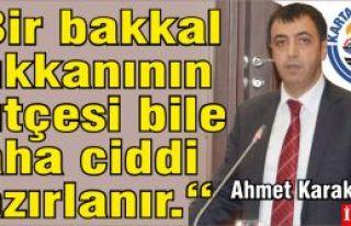 """Ahmet Karakış """"Bir bakkal dükkanının bütçesi..."""