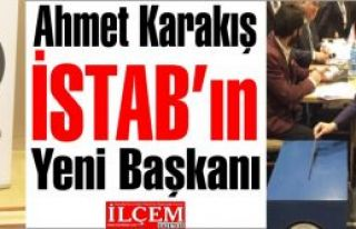 Ahmet Karakış İSTAB Başkanı