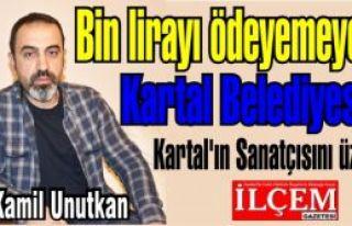 Bin lirayı ödeyemeyen Kartal Belediyesi, Kartal'ın...