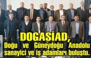 DOGASİAD, Doğu ve Güneydoğu Anadolu sanayici ve...