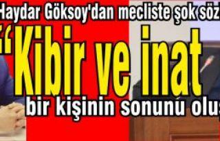 """Haydar Göksoy'dan mecliste şok sözler """"Kibir..."""