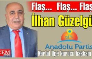 İlhan Güzelgün, Anadolu Partisi Kartal İlçesi...