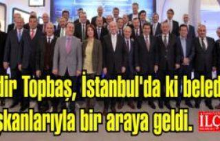 Kadir Topbaş, İstanbul'da ki belediye başkanlarıyla...