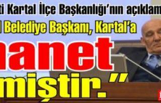 Kartal Belediye Başkanı Kartal'a ihanet etmiştir....