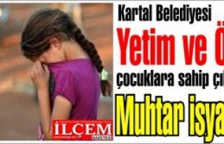 Kartal Belediyesi Yetim ve Öksüz çocuklara sahip...