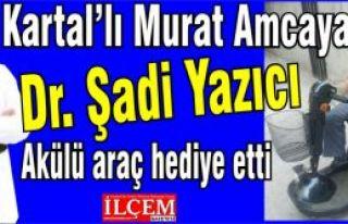 Kartal'lı Murat Amcaya Dr. Şadi Yazıcı Akülü...