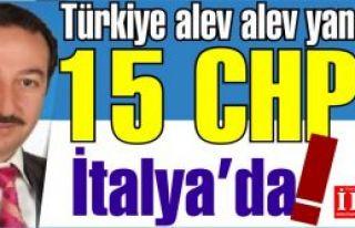 Metin Bektaş ''Türkiye alev alev, 15 CHP'li İtalya'ya...