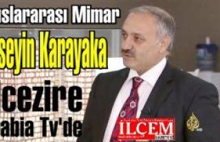 Mimar Hüseyin Karakaya Elcezire Arabia Tv'nin konuğu...