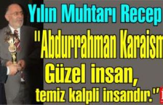 Recep Elvan ''Abdurrahman Karaismailoğlu Güzel insan,...