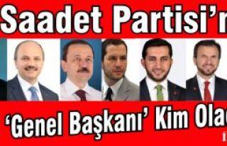 Saadet Partisi'nin Yeni 'Genel Başkanı' Kim...