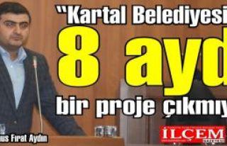 Yunus Fırat Aydın, ''Kartal Belediyesi'nden 8 ayda...