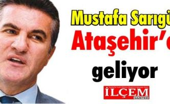 Mustafa Sarıgül Ataşehir'e geliyor