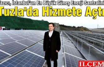 Yazıcı, İstanbul'un En Büyük Güneş Enerji Santralini Tuzla'da Hizmete Açtı.