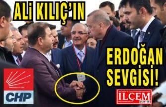 CHP'li Ali Kılıç'ın takdire şayan Recep Tayyip Erdoğan sevgisi!