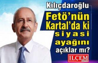 Kılıçdaroğlu Fetö'nün Kartal'da ki siyasi ayağını açıklar mı?